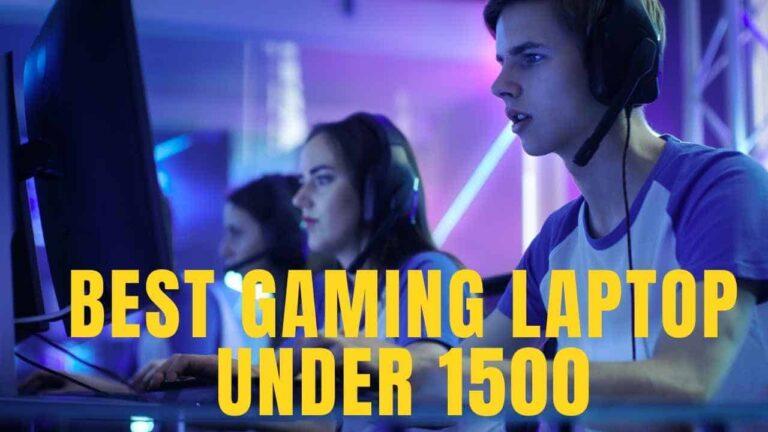 Best gaming laptop under 1500